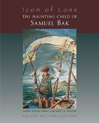 Image for Icon of Loss: The Haunting Child of Samuel Bak