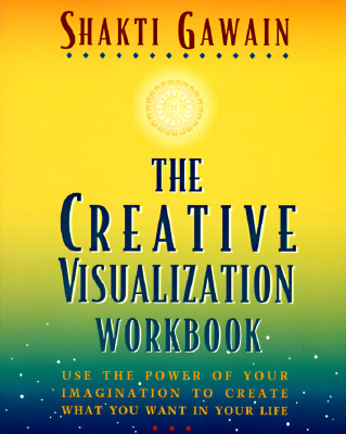 Image for The Creative Visualization Workbook: Second Edition (Gawain, Shakti)