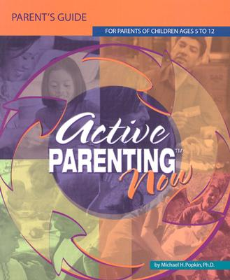 Image for ACTIVE PARENTING NOW PARENT'S GUIDE FOR PARENT'S OF CHILDREN AGES 5 TO 12