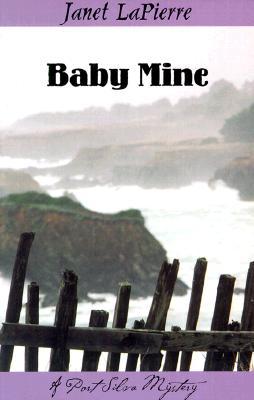 Baby Mine  A Meg Halloran and Vince Gutierrez Mystery, LaPierre, Janet