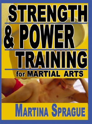 STRENGTH AND POWER TRAINING FOR MARTIAL, MARTINA SPRAGUE