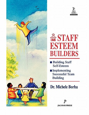 Image for Staff Esteem Builders: The Administrator's Bible for Enhancing    Self-Esteem