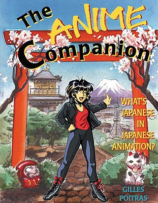 Image for The Anime Companion: What's Japanese in Japanese Animation