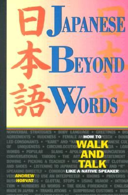 Image for Japanese Beyond Words : How to Walk and Talk Like a Native Speaker