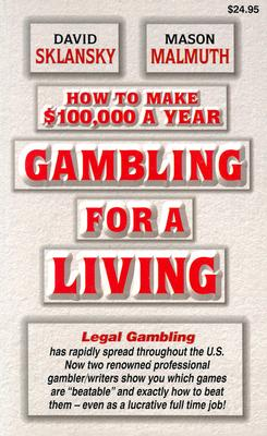 Gambling for a Living: How to Make $100,000 a Year, Mulmuth, Mason; Sklansky, David