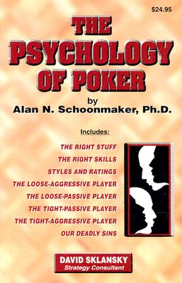 The Psychology of Poker, Schoonmaker, Alan N.