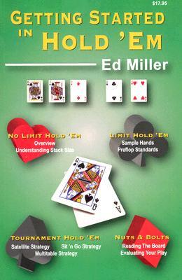 Getting Started In Hold em, ED MILLER