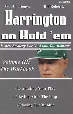 Image for Harrington on Hold'em: Expert Strategy For No-Limit Tournaments: Volume III: The Workbook