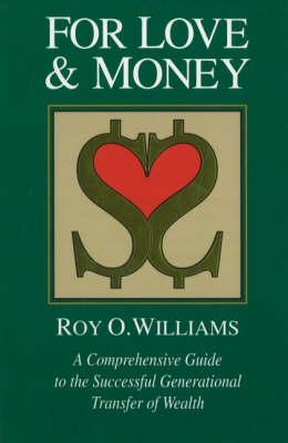 Image for For Love & Money: A Comprehensive Guide to the Successful Generational Transfer of Wealth