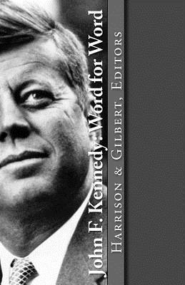 John F. Kennedy: Word for Word, Harrison, Maureen; Gilbert, Steve