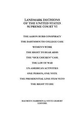 Landmark Decisions of the United States Supreme Court VI, Harrison, Maureen; Gilbert, Steve