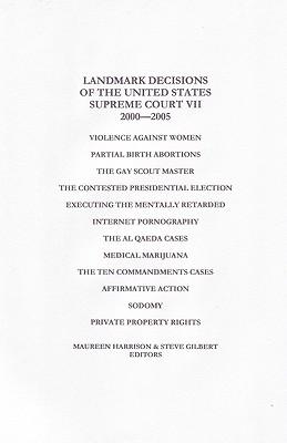 Landmark Decisions of the United States Supreme Court VII (Landmark Decisions of the United States Supreme Court), Harrison, Maureen; Gilbert, Steve