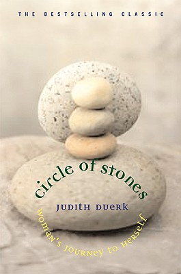 Circle of Stones: Woman's Journey to Herself, Duerk, Judith