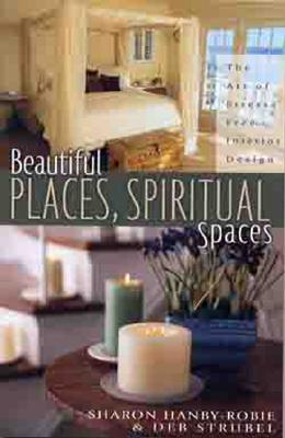 Image for Beautiful Places, Spiritual Spaces: The Art of Stress-free Interior Design
