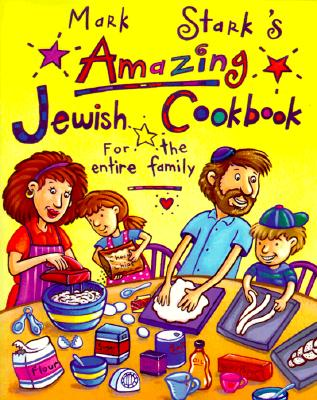 Image for Mark Stark's Amazing Jewish Cookbook for the Entire Family