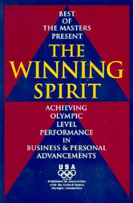 Image for The Winning Spirit: Achieving Olympic Level Performance in Business & Personal Advancements