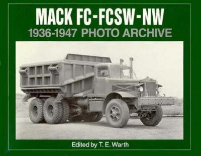 Mack FC, FCSW and NW 1936-1947 Photo Archive, Warth, T