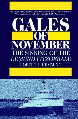 Gales of November: The Sinking of the Edmund Fitzgerald, Robert J. Hemming