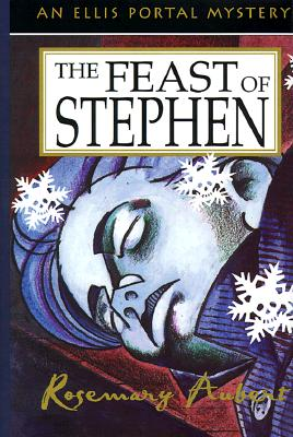 The Feast of Stephen  An Ellis Portal Mystery, Aubert, Rosemary