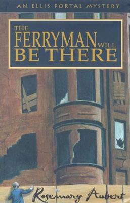 Image for Ferryman Will Be There : An Ellis Portal Mystery