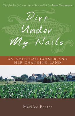 Image for Dirt Under My Nails: An American Farmer and Her Changing Land
