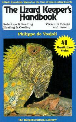 Lizard Keeper's Handbook (The Herpetocultural Library), Vosjoli, Philippe De