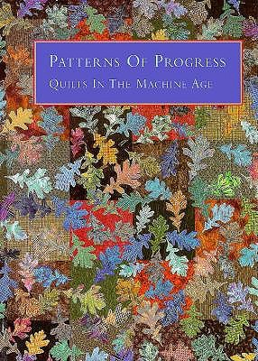 Image for Patterns of Progress: Quilts in the Machine Age