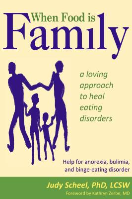 Image for When Food Is Family: A Loving Approach to Heal Eating Disorders