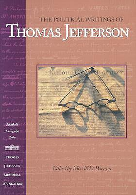 Image for The Political Writings of Thomas Jefferson (Monticello Monograph Series)