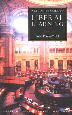 Image for Students Guide to Liberal Learning: Liberal Learning Guide (Guides to Major Disciplines)