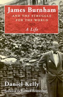 Image for James Burnham and the Struggle for the World: A Life