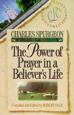Image for The Power of Prayer in a Believer's Life (Christian Living Classics)