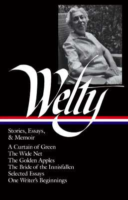 Image for Eudora Welty : Stories, Essays & Memoir (Library of America, 102)