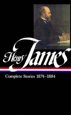 Henry James: Complete Stories 1874-1884 (Library of America), James, Henry