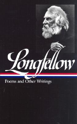 Henry Wadsworth Longfellow: Poems & Other Writings: (Library of America #118), Longfellow, Henry Wadsworth