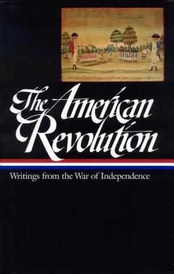 The American Revolution: Writings from the War of Independence (Library of America), George Washington; Ben Franklin, Tom Paine -etal.