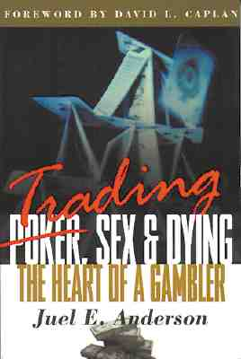 Image for TRADING, SEX AND DYING THE HEART OF A GAMBLER