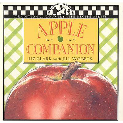 APPLE COMPANION (Traditional Country Life Recipe S), Clark, Liz