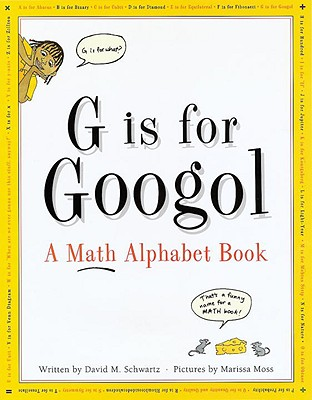 G Is for Googol: A Math Alphabet Book, Schwartz, David M.