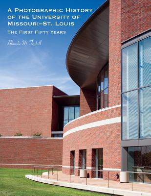 Image for A Photographic History of the University of Missouri--St. Louis: The First Fifty Years