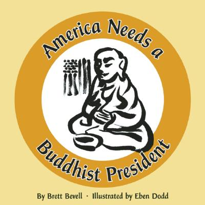 Image for America Needs a Buddhist President