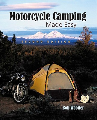 Motorcycle Camping Made Easy, Woofter, Bob