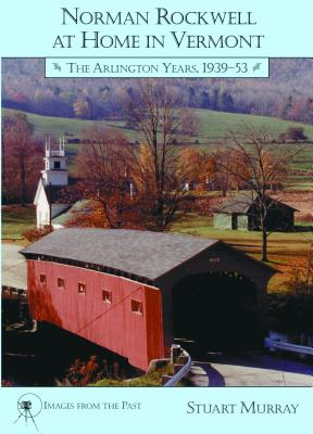 Image for Norman Rockwell at Home in Vermont: The Arlington Years, 1939-53