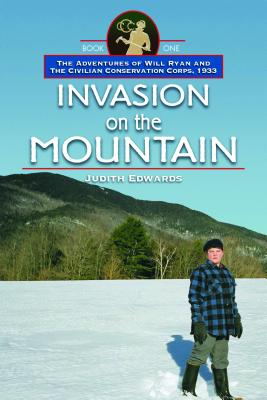 Image for Invasion on the Mountain: The Adventures of Will Ryan and the Civilian Conservation Corps, 1933, Book I (Images from the Past)