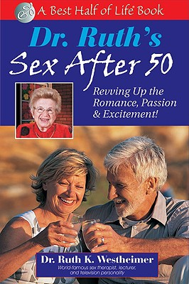 Image for Dr. Ruth's Sex After 50: Revving Up the Romance, Passion & Excitement!