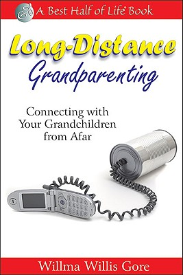 Image for Long-Distance Grandparenting: Connecting With Your Grandchildren from Afar