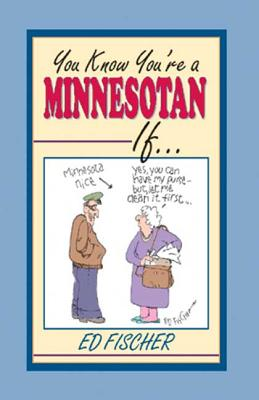 You Know You're a Minnesotan If..., Fischer, Ed