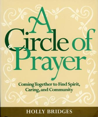 Image for A Circle of Prayer: Coming Together to Find Spirit, Caring, and Community
