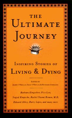 Image for The Ultimate Journey: Inspiring Stories of Living and Dying (Travelers' Tales Guides)