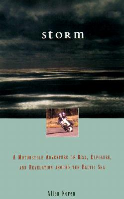Storm: A Motorcycle Journey of Love, Endurance, and Transformation (Travelers' Tales Footsteps), Noren, Allen